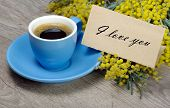 Bouquet And A Cup Of Coffee. Mimosa Flowers And A Cup Of Coffee. Coffee And A Note I Love You. Inscr poster