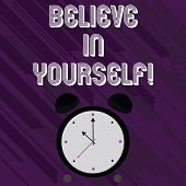 Word Writing Text Believe In Yourself. Business Concept For Determination Positivity Courage Trust F poster