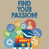 Handwriting Text Writing Find Your Passion. Concept Meaning Encourage Showing Find Their Dream. poster