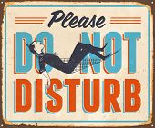 Vintage Metal Sign - Please Do Not Disturb - Vector EPS10. Grunge effects can be easily removed for