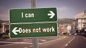 Street Sign The Direction Way To I Can Versus Does Not Work poster