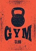 Gym Club Typographic Vintage Grunge Poster Design. Retro Vector Illustration. poster