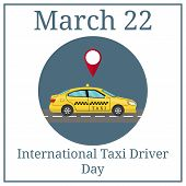 International Taxi Driver Day. March 22. March Holiday Calendar. Car Taxi In Flat Style. View From S poster