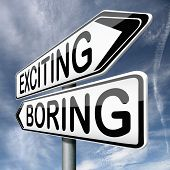 stock photo of boredom  - exciting or boring choose adventure fun and thrilling positive attitude and not boredom or routine roadsign with text - JPG