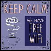 Keep calm we have Free Wi-Fi. Poster. Vector illustration.