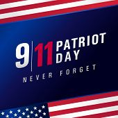 Patriot Day Usa Never Forget 9.11, Vector Poster. Patriot Day, September 11, We Will Never Forget, B poster