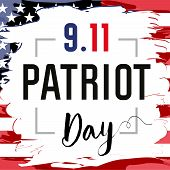 Patriot Day Usa Never Forget 9.11, Brush Paint Poster. Patriot Day, September 11, We Will Never Forg poster