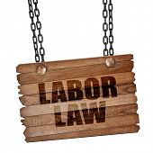 labor law, 3D rendering, wooden board on a grunge chain poster