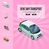 Rent Any Transport Banner With Compact Car, Freight Truck, Electric Scooter, Motorbike Isometric Ele poster