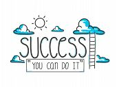 Hand-drawn Doodle. Way To Success You Can Do It. Vector Illustration. poster
