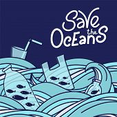 Save The Ocean Hand Drawn Lettering. Plastic Garbage, Bag, Bottle, Plastic Conteners, Straws And Cut poster