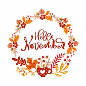 Hello November Handwritten Calligraphic Lettering Text On Vector Wreath With Autumn Leaves And Flowe poster