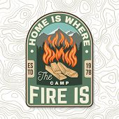 Home Is Where The Campfire Is. Vector Illustrator. Sammer Camp Badge. For Patch, Stamp. Concept For  poster