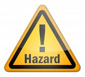 image of hazard  - Image Graphic Hazard Sign with Hazard wording - JPG