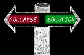 pic of collapse  - Opposite arrows with Collapse versus Solution. Hand drawing with chalk on blackboard. Choice conceptual image - JPG