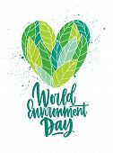 Heart Made Of Fresh Green Leaves And World Environment Day Inscription Handwritten With Elegant Curs poster