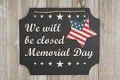 We Will Be Closed Memorial Day Text On A Chalkboard With Patriotic Usa Red And Blue Star On Weathere poster