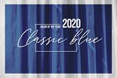 Classic Blue Abstract Background With Color Of The 2020 Year, Blue Pallette With Classic Blue Swatch poster