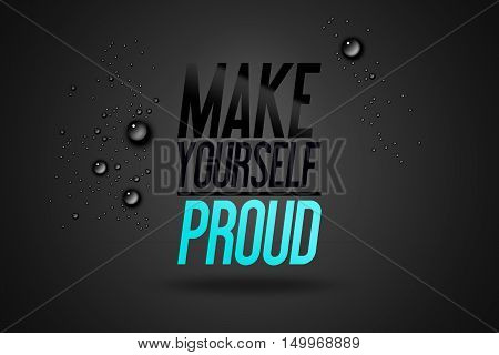 poster of Advertise Sport - Make Yourself Proud - Advertising Motivational Workout and Fitness Gym Quote Fitness Club Motivation Typography Poster Concept