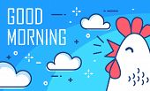 Good Morning Poster With Clouds And Cock On Blue Background. Thin Line Flat Design. Vector. poster