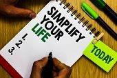 Handwriting Text Simplify Your Life. Concept Meaning Manage Your Day Work Take The Easy Way Organize poster