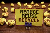 Handwriting Text Writing Reduce Reuse Recycle. Concept Meaning Ways Can Eliminate Waste Protect Your poster