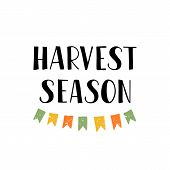 Harvest Season - Hand Drawn Lettering Phrase. Greeting Card With Flags. Harvest Fest Poster Design.  poster