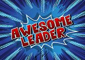 Awesome Leader - Comic Book Style Word On Abstract Background. poster