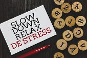 Text Sign Showing Slow Down Relax De Stress. Conceptual Photo Have A Break Reduce Stress Levels Rest poster