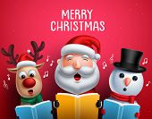 Christmas Vector Characters Like Santa Claus, Reindeer And Snowman Singing Christmas Carols Holding  poster