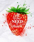 picture of strawberry  - Poster watercolor strawberry lettering all you need is strawberry - JPG