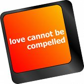 image of office romance  - love cannot be compelled words showing romance and love on keyboard keys - JPG