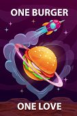 One Burger, One Love. Funny Cartoon Motivation Food Poster With Giant Burger Planet. poster
