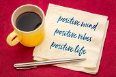 positive mind,  positive vibes, positive life - motivational handwriting on a napkin with a cup of c poster