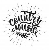 Country Music. Hand Drawn Typography Poster.vector Typography. poster