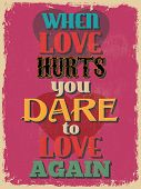 foto of love hurts  - Retro Vintage Motivational Quote Poster - JPG