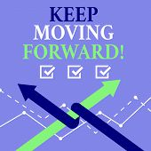 Word Writing Text Keep Moving Forward. Business Concept For Optimism Progress Persevere Move. poster