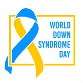 World Down Syndrome Day. March 21. Blue Yellow Ribbon Symbol. Template For Poster. Vector. poster
