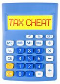 stock photo of cheating  - Calculator with TAX CHEAT on display on white background - JPG