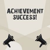 Conceptual Hand Writing Showing Achievement Success. Business Photo Showcasing Status Of Having Achi poster