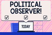 Conceptual Hand Writing Showing Political Observer. Business Photo Text Communications Demonstrating poster