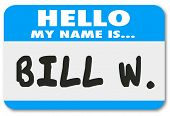 image of bing  - Hello My Name is Bill W words on a name tag or sticker to illustrate an anonymous program for helping you cover from addiction to drinking alcohol - JPG