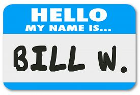 stock photo of addicted  - Hello My Name is Bill W words on a name tag or sticker to illustrate an anonymous program for helping you cover from addiction to drinking alcohol - JPG